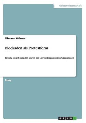 Blockaden ALS Protestform