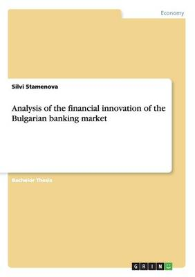 Analysis of the Financial Innovation of the Bulgarian Banking Market
