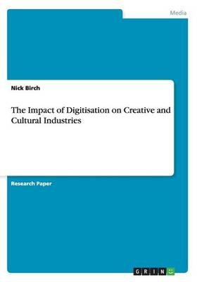 The Impact of Digitisation on Creative and Cultural Industries