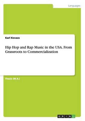 Hip Hop and Rap Music in the USA. from Grassroots to Commercialization