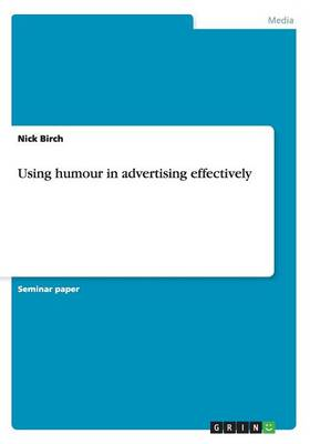 Using Humour in Advertising Effectively