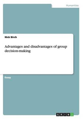 Advantages and Disadvantages of Group Decision-Making