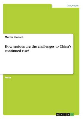 How Serious Are the Challenges to China's Continued Rise?