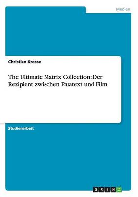 The Ultimate Matrix Collection: Der Rezipient Zwischen Paratext Und Film