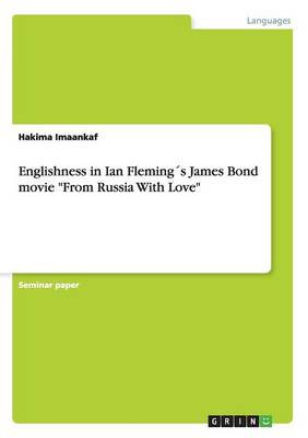 Englishness in Ian Flemings James Bond Movie from Russia with Love