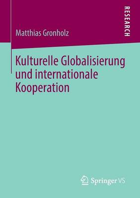 Kulturelle Globalisierung Und Internationale Kooperation
