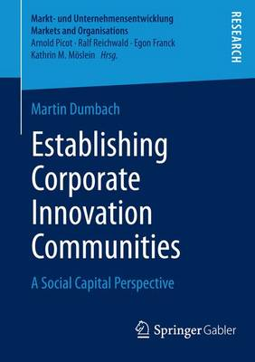 Establishing Corporate Innovation Communities: A Social Capital Perspective