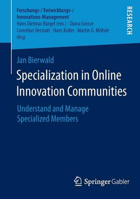Specialization in Online Innovation Communities: Understand and Manage Specialized Members