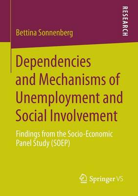 Dependencies and Mechanisms of Unemployment and Social Involvement: Findings from the Socio-Economic Panel Study (SOEP)