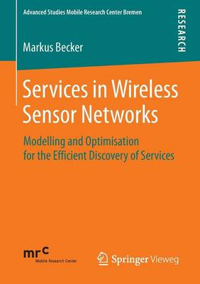 Services in Wireless Sensor Networks: Modelling and Optimisation for the Efficient Discovery of Services
