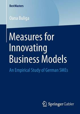 Measures for Innovating Business Models: An Empirical Study of German SMEs
