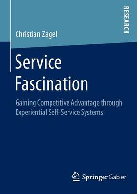 Service Fascination: Gaining Competitive Advantage through Experiential Self-Service Systems