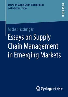 Essays on Supply Chain Management in Emerging Markets: 2016