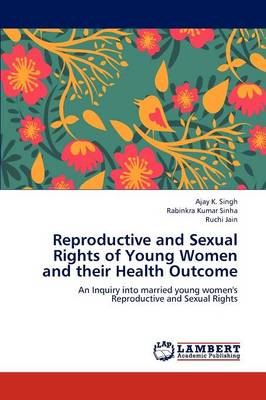 Reproductive and Sexual Rights of Young Women and Their Health Outcome