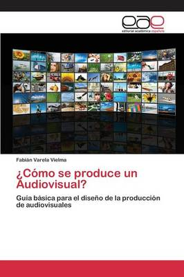 Como Se Produce Un Audiovisual?