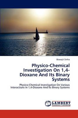 Physico-Chemical Investigation on 1,4-Dioxane and Its Binary Systems