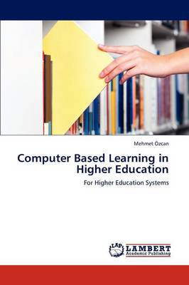 Computer Based Learning in Higher Education