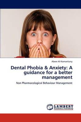 Dental Phobia & Anxiety : A Guidance for a Better Management