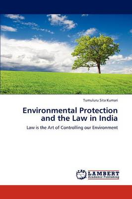 Environmental Protection and the Law in India