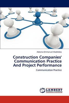 Construction Companies' Communication Practice and Project Performance