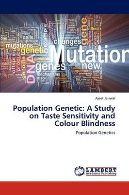 Population Genetic: A Study on Taste Sensitivity and Colour Blindness