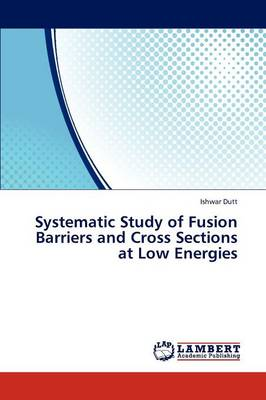 Systematic Study of Fusion Barriers and Cross Sections at Low Energies