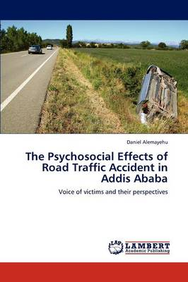 The Psychosocial Effects of Road Traffic Accident in Addis Ababa