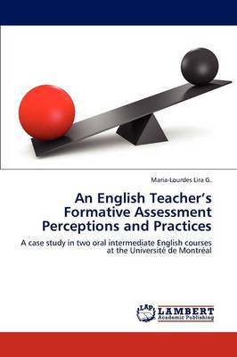 An English Teacher's Formative Assessment Perceptions and Practices