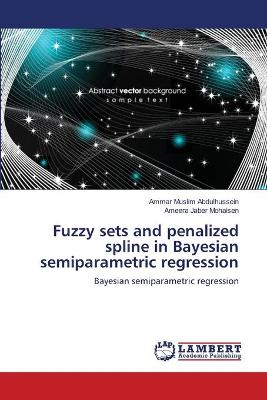 Fuzzy Sets and Penalized Spline in Bayesian Semiparametric Regression