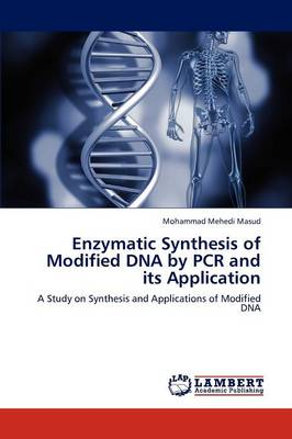 Enzymatic Synthesis of Modified DNA by PCR and Its Application
