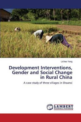 Development Interventions, Gender and Social Change in Rural China