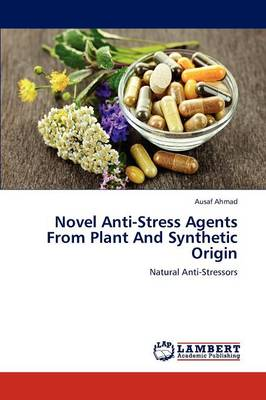 Novel Anti-Stress Agents from Plant and Synthetic Origin