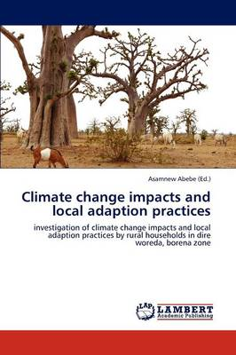 Climate Change Impacts and Local Adaption Practices