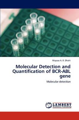 Molecular Detection and Quantification of Bcr-Abl Gene