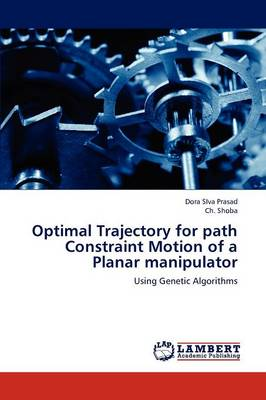 Optimal Trajectory for Path Constraint Motion of a Planar Manipulator