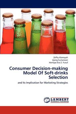 Consumer Decision-Making Model of Soft-Drinks Selection