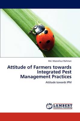 Attitude of Farmers Towards Integrated Pest Management Practices