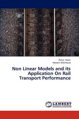Non Linear Models and Its Application on Rail Transport Performance