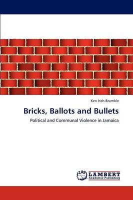 Bricks, Ballots and Bullets