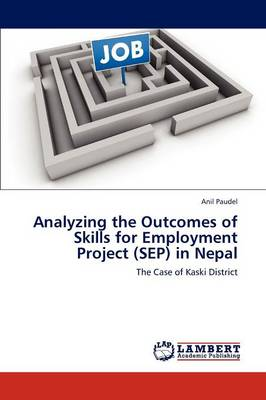 Analyzing the Outcomes of Skills for Employment Project (Sep) in Nepal