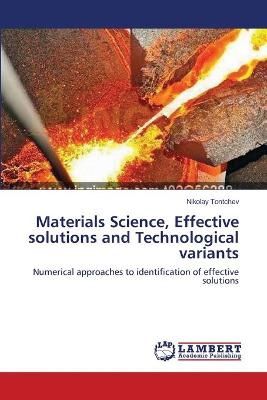 Materials Science, Effective Solutions and Technological Variants