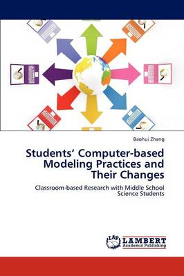 Exploring Middle School Science Students' Computer-Based Modeling Practices and Their Changes Over Time