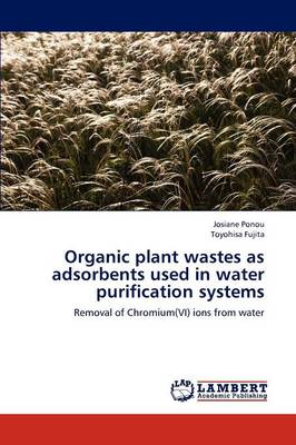 Organic Plant Wastes as Adsorbents Used in Water Purification Systems
