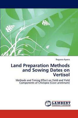 Land Preparation Methods and Sowing Dates on Vertisol