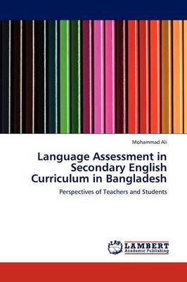 Language Assessment in Secondary English Curriculum in Bangladesh