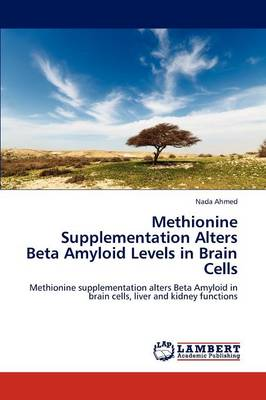 Methionine Supplementation Alters Beta Amyloid Levels in Brain Cells