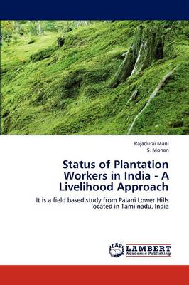 Status of Plantation Workers in India - A Livelihood Approach
