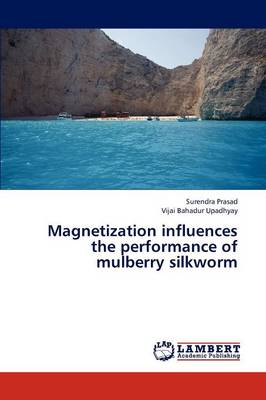 Magnetization Influences the Performance of Mulberry Silkworm
