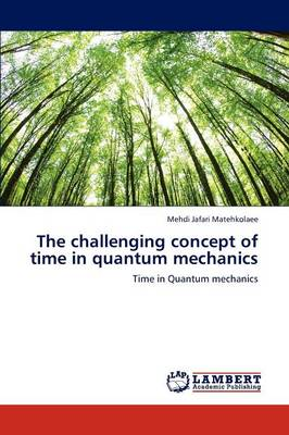 The Challenging Concept of Time in Quantum Mechanics