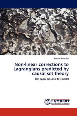 Non-Linear Corrections to Lagrangians Predicted by Causal Set Theory